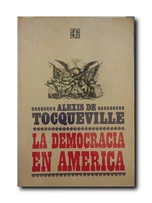 LA DEMOCRACIA EN AMERICA.: Tocqueville, Alexis De.