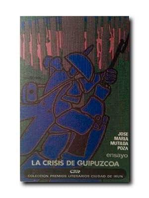 LA CRISIS DE GUIPUZCOA .: Mutiloa Poza, Jose Maria .