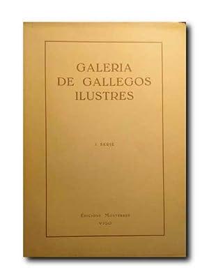 GALERIA DE GALLEGOS ILUSTRES. Primera Serie.