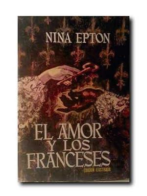 EL AMOR Y LOS FRANCESES . Edicion: Epton, Nina .