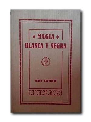 MAGIA BLANCA Y NEGRA o Ciencia De: Hartmann, Franz.