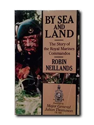 BY SEA AND LAND. The Story of the Royal Marines Commandos.