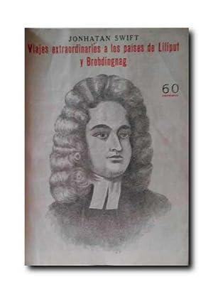 VIAJES EXTRAOIRDINARIOS A LOS PAÍSES DE LILIPUT: Swift, Jonhatan.