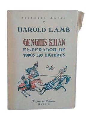 GENGHIS KHAN. Emperador De Todos Los Hombres.: Lamb, Harold.