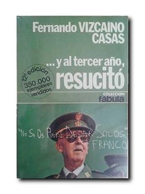 Y AL TERCER AÑO RESUCITO .: Vizcaino Casas, Fernando