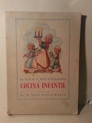 COCINA INFANTIL. Prologo Del Dr. Juan Bosch Marin.: Ruiz Santamaria, Dr. Juan A.