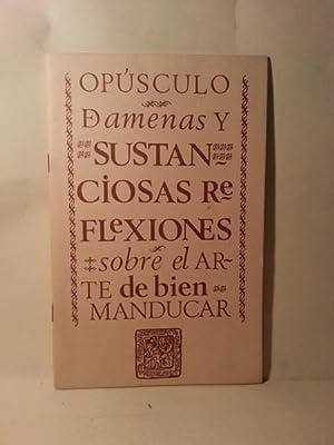 OPUSCULO DE AMENAS Y SUSTANCIOSAS REFLEXIONES SOBRE EL ARTE DE BIEN MANDUCAR.: Rodriguez Santerbas,...