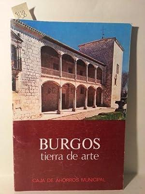BURGOS, TIERRA DE ARTE.: Burgos. Varios Autores.