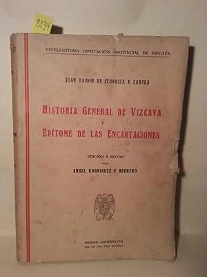 HISTORIA GENERAL DE VIZCAYA Y EPITOME DE: De Iturriza y