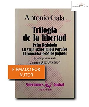 TRILOGÍA DE LA LIBERTAD. Petra Regalada, La: Gala, Antonio.