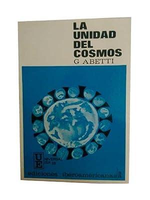 LA UNIDAD DEL COSMOS.: Abetti, Giorgio.