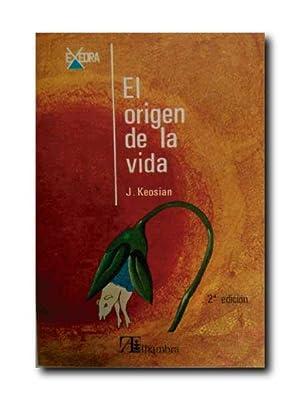 EL ORIGEN DE LA VIDA. Version Española De L. Kyralina Miralles.: Keosian, J.