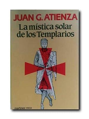 LA MISTICA SOLAR DE LOS TEMPLARIOS.: Atienza, Juan G.