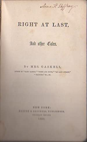 RIGHT AT LAST, And other Tales.: Mrs. Gaskell
