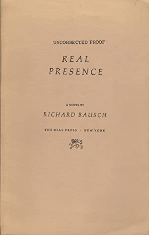 REAL PRESENCE.: Bausch, Richard.