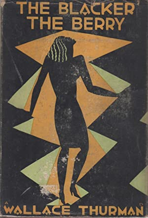 THE BLACKER THE BERRY. A Novel of Negro Life.: Thurman, Wallace. Dust jacket by Aaron Douglas.