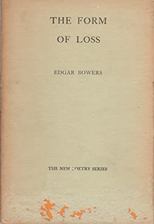THE FORM OF LOSS: Bowers, Edgar.