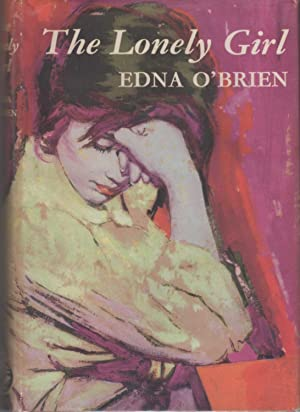 THE LONELY GIRL.: O'Brien, Edna.