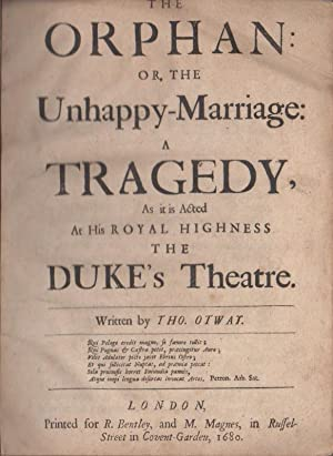 THE ORPHAN: OR, THE UNHAPPY-MARRIAGE: A Tragedy, As it is Acted At His Royal Highness The DUKE&#x27...