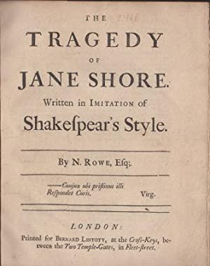 tragedy of jane shore Jane shore a tragedy written in imitation of shakespeare's style, by nicholas  rowe, esq marked with the variations in the manager's book, at the theat.