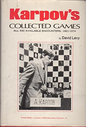 KARPOV'S COLLECTED GAMES. All 530 Available Encounters.: Levy, David.