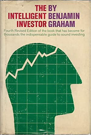 THE INTELLIGENT INVESTOR. A Book of Practical: Graham, Benjamin.