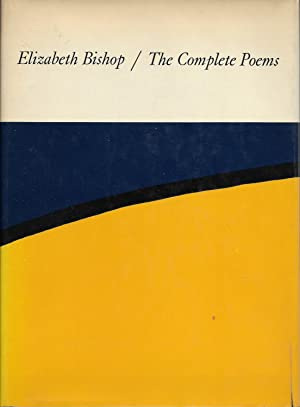 THE COMPLETE POEMS.: Bishop, Elizabeth.