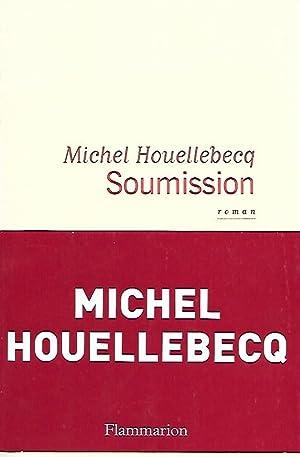 SOUMISSION.: Houellebecq, Michel.