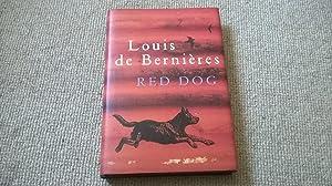 Red Dog: Louis de Bernières