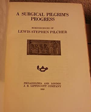A Surgical Pilgrim's Progress1845-1925: Lewis Stephen Pilcher