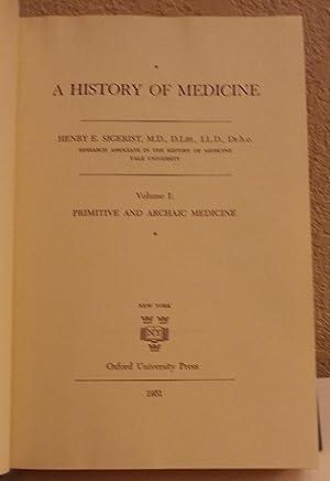 A History of Medicine, Volume I: Primitive and Archaic Medicine: Henry E. Sigerist