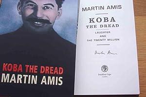 Koba the Dread ***SIGNED***: Martin Amis