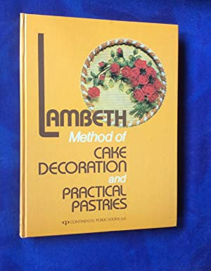 Lambeth method of cake decoration and practical: Lambeth, Joseph A