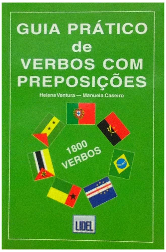 Guia Prático de Verbos com Preposições: 1800 verbos. - Ventura, Helena; Manuela Caseiro