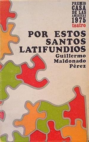 Por estos santos latifundios: Premio Casa de: Maldonado Pérez, Guillermo