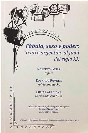 Fábula, sexo, y poder: Teatro argentino al: Cossa, Roberto et