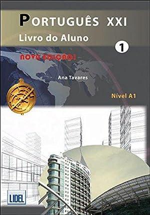 Português XXI Nível 1: (Livro do aluno,: Tavares, Ana