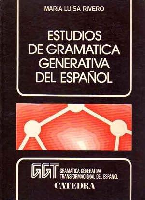 Estudios de gramática generativa del español.: Rivero, María Luisa