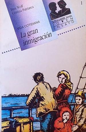 La gran inmigración, vida cotidiana.: Wolf, Ema; Cristina