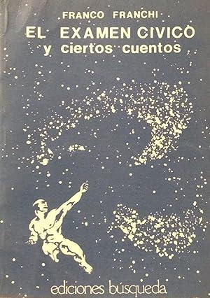 El examen cívico y ciertos cuentos.: Franchi, Franco