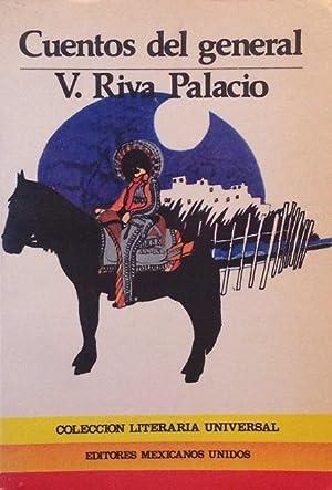 Cuentos del general.: Riva Palacio, Vicente