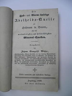 Die Jod- und Brom-haltige Adelheids-Quelle zu Heilbrunn in Bayern, eine der merkwürdigsten und...