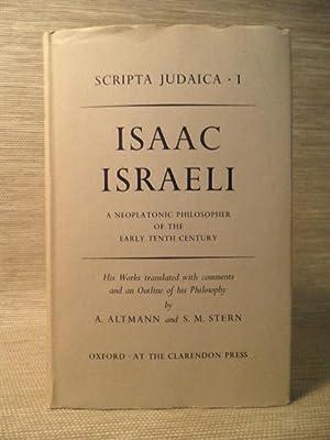 Isaac Israeli. A Neoplatonic Philosopher of the: Isaak ben Salomon