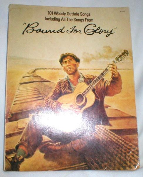 bound for glory 101 woody guthrie songs including all the songs from bound for glory
