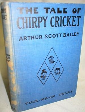 The Tale of Chirpy Cricket (Tuck-Me-In-Tales): Bailey, Arthur Scott