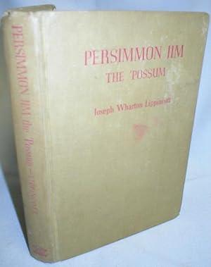 Persimmon Jim the 'Possum: Lippincott, Joseph Wharton