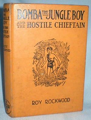 Bomba the Jungle Boy and the Hostile Chieftain; or A Hazardous Trek to the Sea: Rockwood, Roy