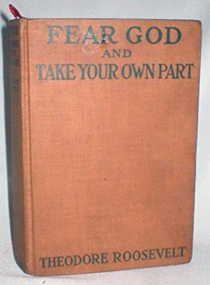 Fear God and Take Your Own Part: Roosevelt, Theodore