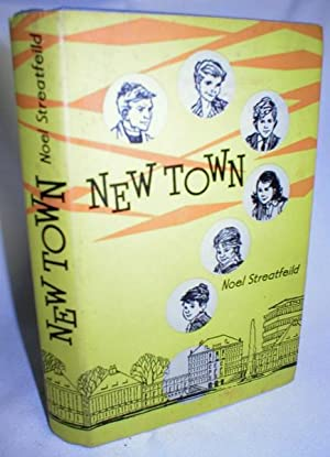 New Town; A Story About the Bell Family: Streatfeild, Noel