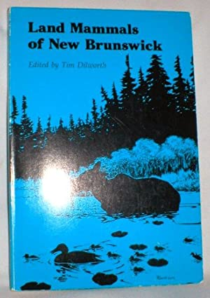 Land Mammals of New Brunswick: Dilworth, Tim (Ed.)